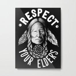 Respect Your Elders Metal Print