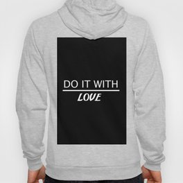 do it with love quote Hoody