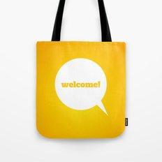 Things We Say - Welcome! Tote Bag