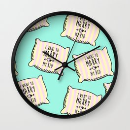 I want to marry my bed Wall Clock
