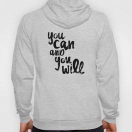 You Can and You Will Hoody