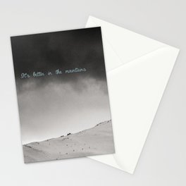 It's better in the mountains Stationery Cards