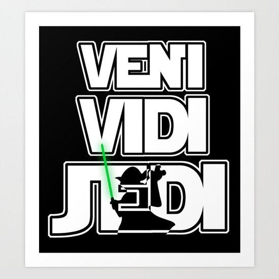 VENI VIDI JEDI Art Print