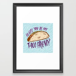 Taco Friend Framed Art Print