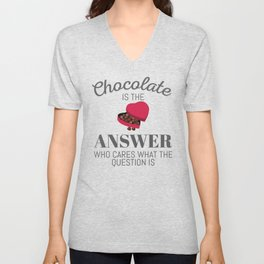 Chocolate Lover Quote Gift Chocolate Is The Answer Gift Unisex V-Neck