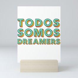 Todos Somos Dreamers Latin Spanish Hispanic Mini Art Print