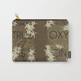 True Love is Oxytocin Carry-All Pouch