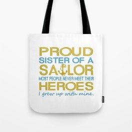 Proud sister of a sailor Tote Bag