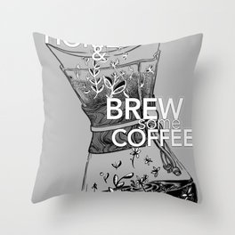 Stay home & brew some coffee. Grayscale. Throw Pillow