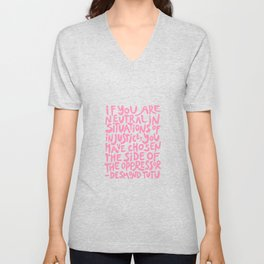 if you are neutral in situations of injustice you have chosen the side of the oppressor (activist quote in groovy pink)  Unisex V-Neck
