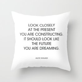Alice Walker ...the future you are dreaming Throw Pillow