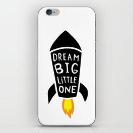 Dream big little one iPhone Skin