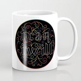 I Can, I Will Coffee Mug