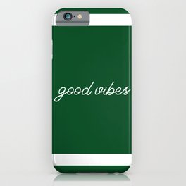 Good Vibes green iPhone Case
