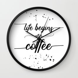 TEXT ART Life begins after coffee Wall Clock