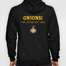 For Crying Out Loud Hoody