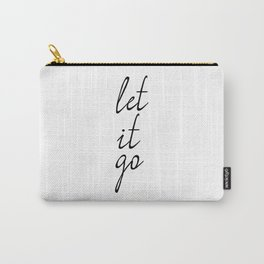 Let It Go, Inspirational Print, Home Decor, Quote Poster, Inspirational Quote Carry-All Pouch