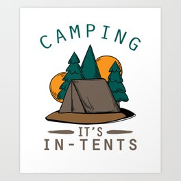 Camper Pun Camping It's In Tents Camp Out Art Print