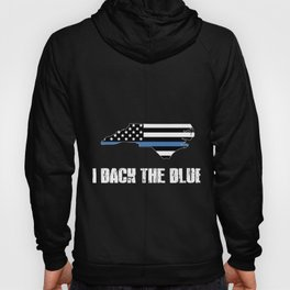North Carolina Police Appreciation Thin Blue Line I Back The Blue 2 Hoody