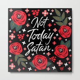 Not Today Satan, Pretty Funny Quote Metal Print