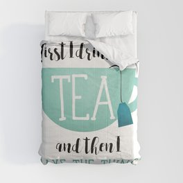 First I Drink The Tea And Then I Make The Things Comforters