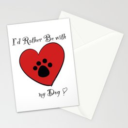 I'd Rather Be With My Dog Stationery Cards