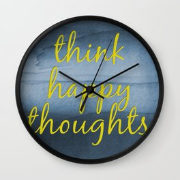 Think Happy Thoughts Wall Clock