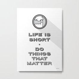 Life is short Metal Print