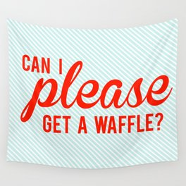 Can I Please Get a Waffle Wall Tapestry