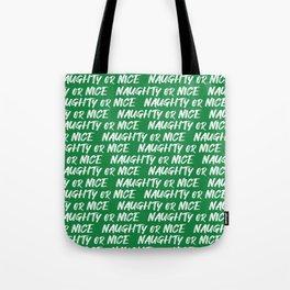 naughty or nice on green Tote Bag