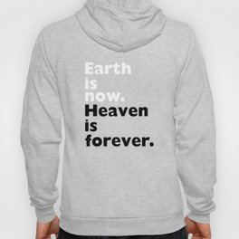 Earth is Now Heaven is Forever Christian T-shirt Hoody