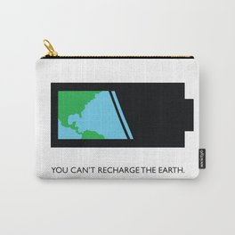 You Can't Recharge The Earth Carry-All Pouch