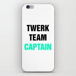 Twerk Team Captain - Sassy - Hipster iPhone Skin