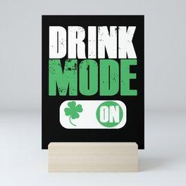 Drink Mode On St. Patricks Day Clover Shamrock Gift Mini Art Print