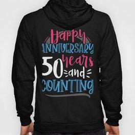 Happy Anniversary 50 Years and Counting 50th Anniversary Hoody