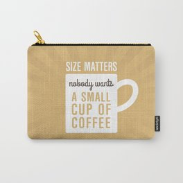Coffee Size Matters Carry-All Pouch