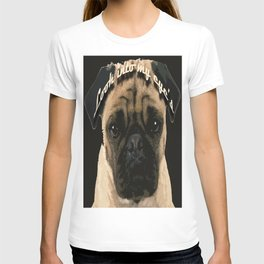 Pug is your passion and love.  T-shirt