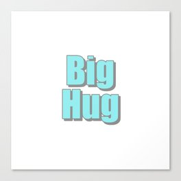 Big Hug Canvas Print