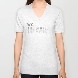Wyoming The State The Myth The Legend Unisex V-Neck