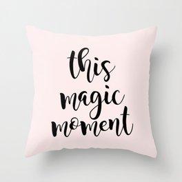 this magic moment Throw Pillow