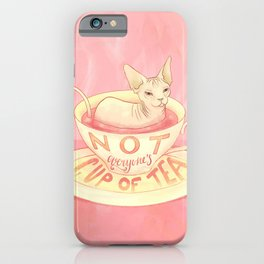 Not everyone's cup of tea - Sphynx Cat iPhone Case
