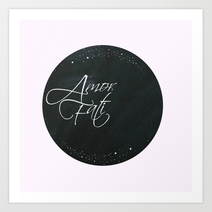amor fati art print by amorfati society6. Black Bedroom Furniture Sets. Home Design Ideas