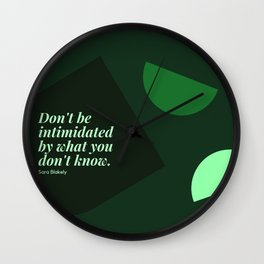 "Sara Blakely Quotes ""Don't be intimidated by what you don't know."" Print Wall Clock"