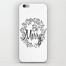 Be Merry iPhone Skin