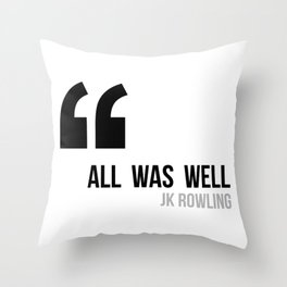 All Was Well - JK Rowling Throw Pillow