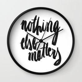 Nothing else matters Wall Clock