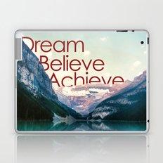Dream, believe, achieve Laptop & iPad Skin