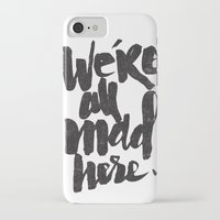 mad iPhone & iPod Cases featuring ...MAD HERE by Matthew Taylor Wilson