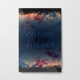 On Earth as It Is In Heaven   4•1 Metal Print