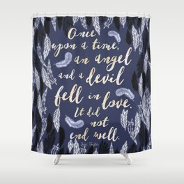 Daughter of Smoke and Bone quote design Shower Curtain